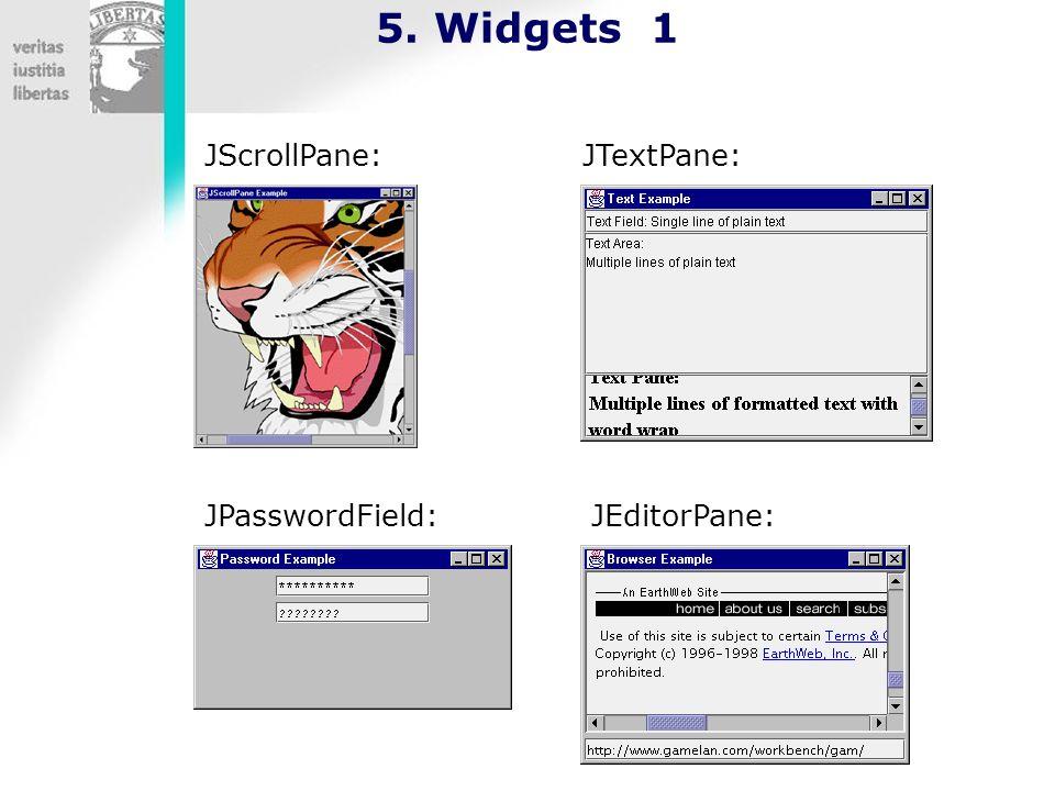 5. Widgets 1 JScrollPane:JTextPane: JEditorPane:JPasswordField: