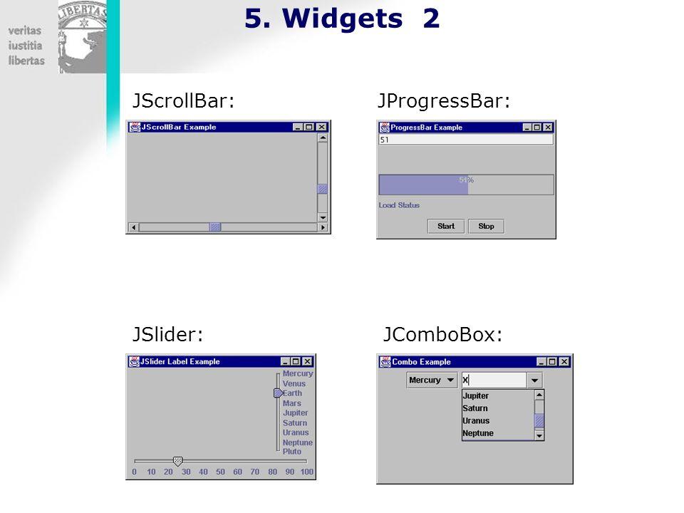 5. Widgets 2 JScrollBar:JProgressBar: JComboBox:JSlider: