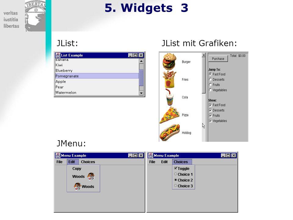5. Widgets 3 JList: JMenu: JList mit Grafiken: