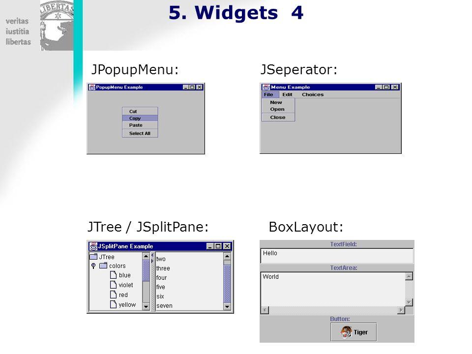 5. Widgets 4 JPopupMenu: JTree / JSplitPane:BoxLayout: JSeperator: