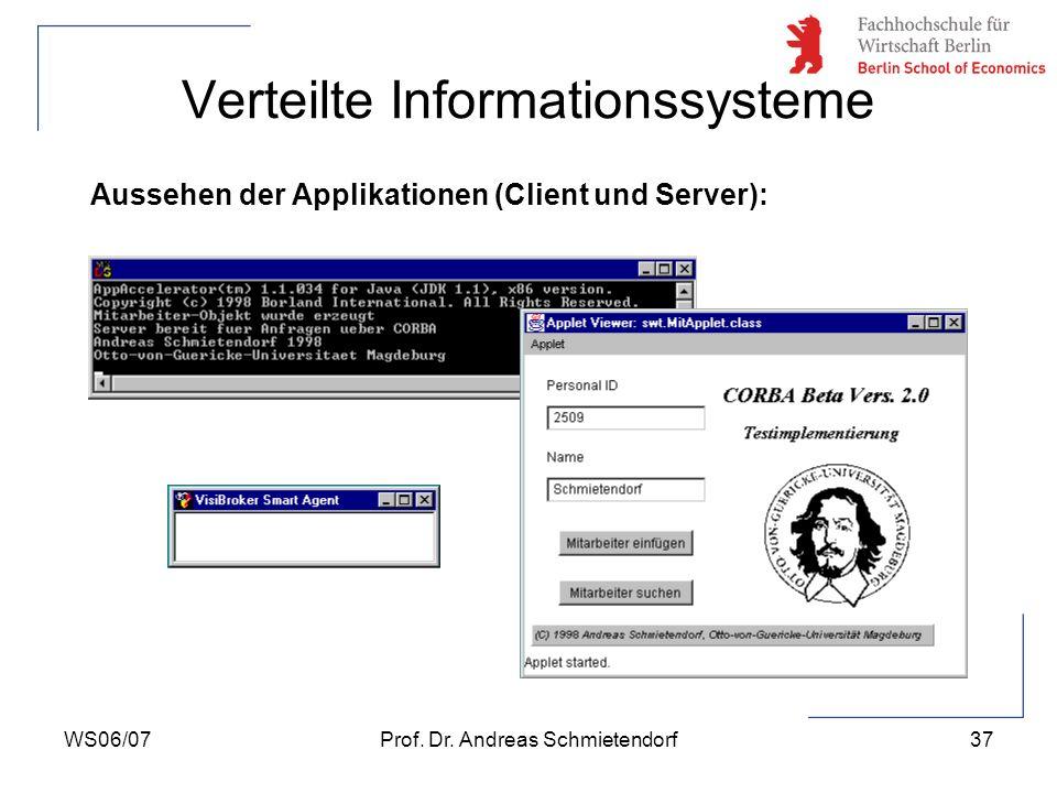 WS06/07Prof. Dr. Andreas Schmietendorf37 Verteilte Informationssysteme Aussehen der Applikationen (Client und Server):