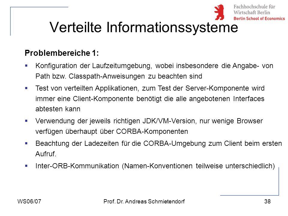 WS06/07Prof. Dr. Andreas Schmietendorf38 Verteilte Informationssysteme Problembereiche 1: Konfiguration der Laufzeitumgebung, wobei insbesondere die A