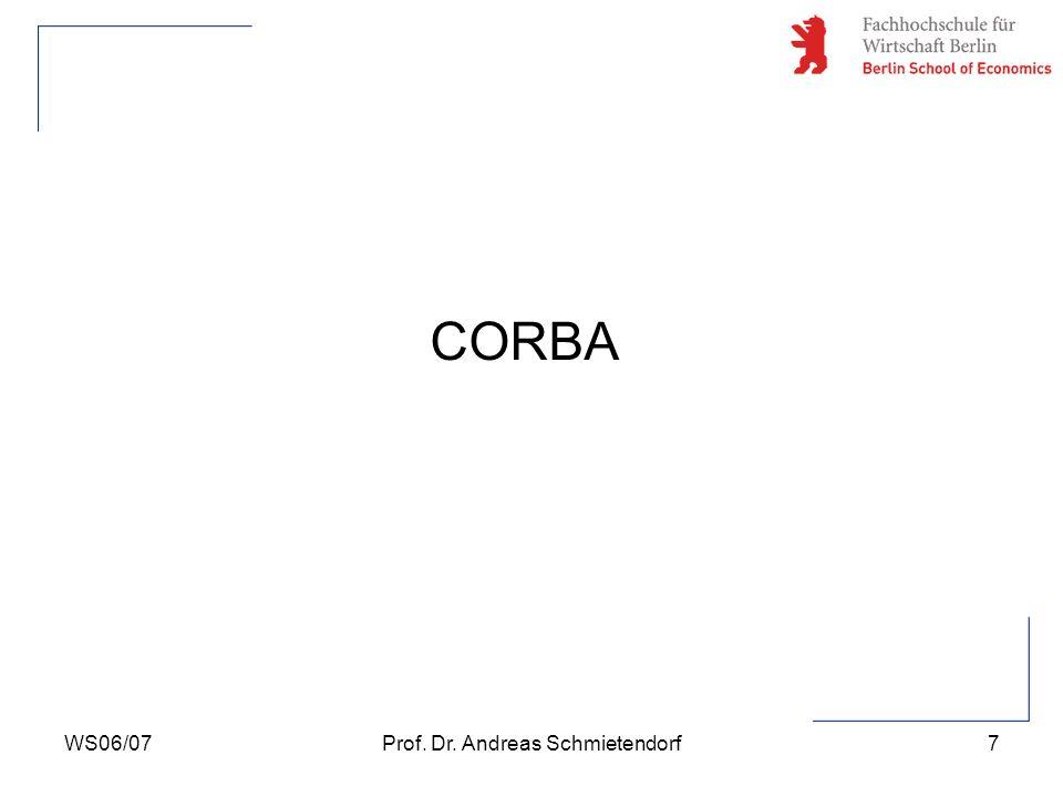 WS06/07Prof. Dr. Andreas Schmietendorf7 CORBA