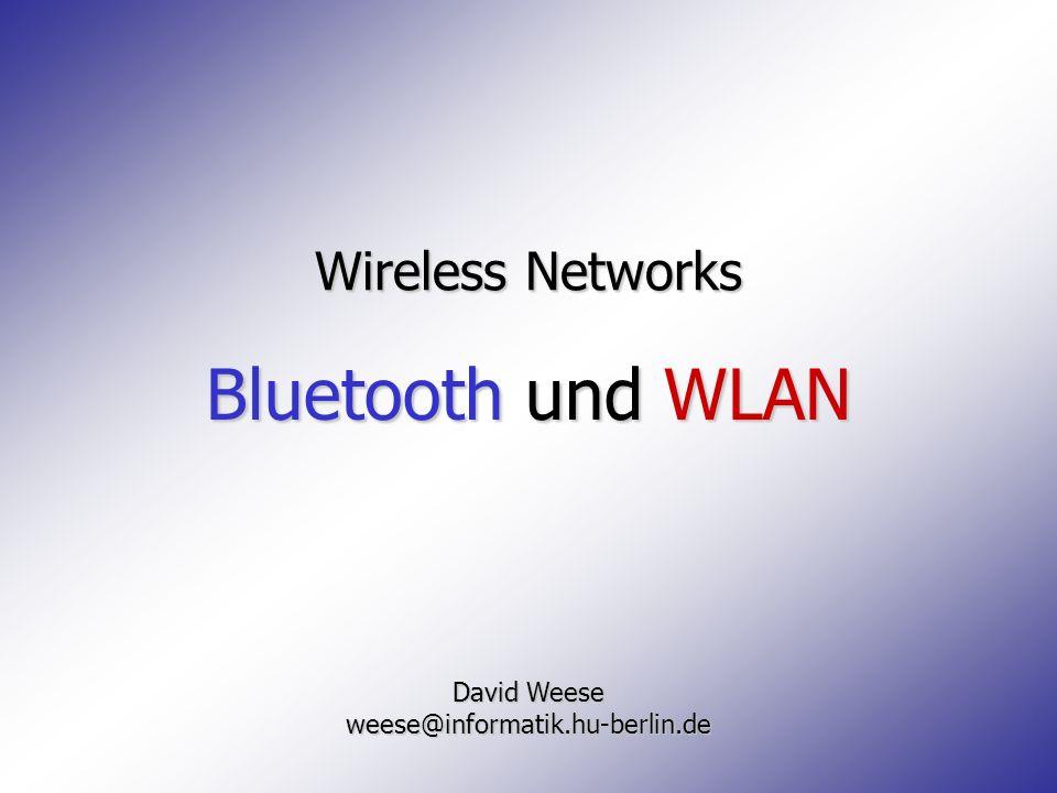 Vergleich Bluetooth wenig Hardwarelayerwenig Hardwarelayer 1-Chip-Lösung1-Chip-Lösung gut integrierbargut integrierbar günstige Herstellunggünstige Herstellung geringer Stromverbrauchgeringer Stromverbrauch geringer Datendurchsatzgeringer Datendurchsatz schlecht geeignet für LANsschlecht geeignet für LANs HandysHandys HeadsetsHeadsets UhrenUhrenWLAN hoher Datendurchsatzhoher Datendurchsatz einfach in bestehende 802.x- Netzwerke integrierbareinfach in bestehende 802.x- Netzwerke integrierbar für viele User geeignetfür viele User geeignet großflächige Abdeckung mit ESSgroßflächige Abdeckung mit ESS höherer Stromverbrauchhöherer Stromverbrauch komplexere Hardwarekomplexere Hardware ungeeignet für kleine mobile Geräteungeeignet für kleine mobile Geräte LaptopsLaptops HandheldsHandhelds PCsPCs Vorteile Nachteile Nutzung