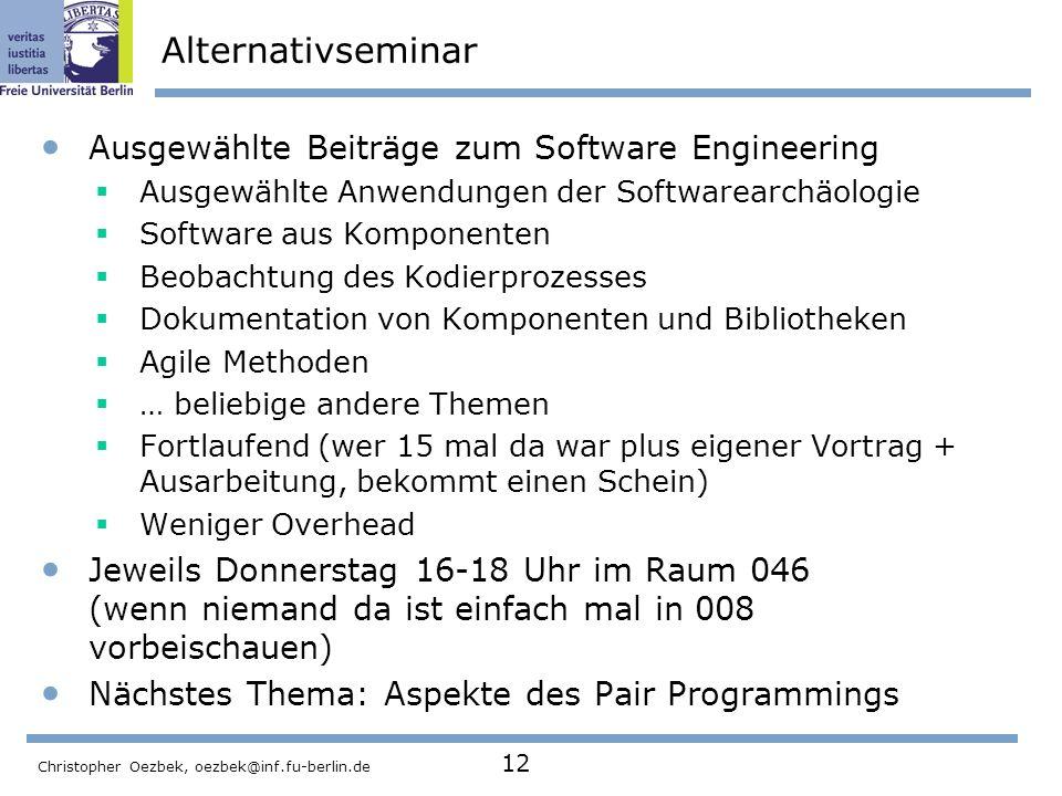 Christopher Oezbek, oezbek@inf.fu-berlin.de 12 Alternativseminar Ausgewählte Beiträge zum Software Engineering Ausgewählte Anwendungen der Softwarearc