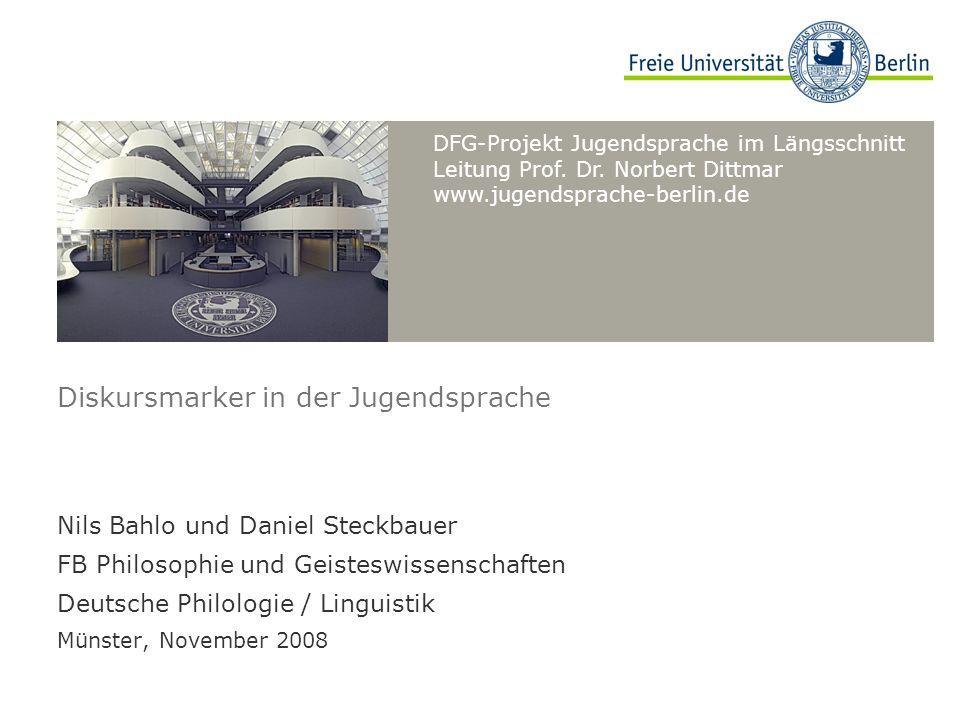 DFG-Projekt Jugendsprache im Längsschnitt Leitung Prof.