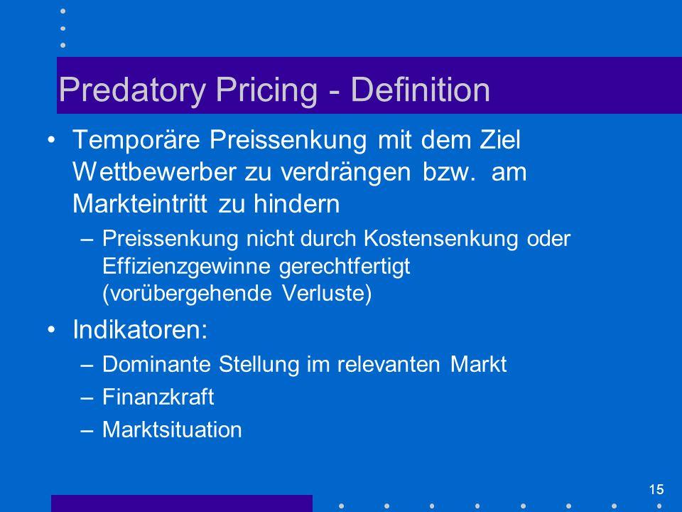 15 Temporäre Preissenkung mit dem Ziel Wettbewerber zu verdrängen bzw.