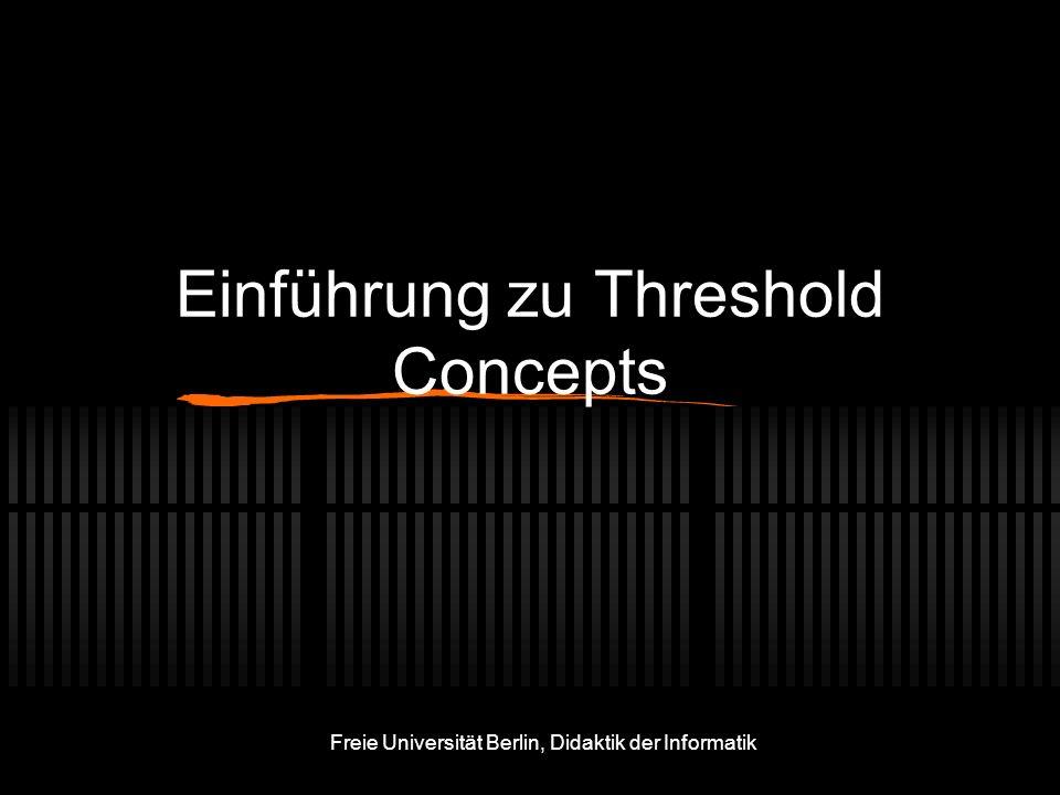 Freie Universität Berlin, Didaktik der Informatik Einführung zu Threshold Concepts