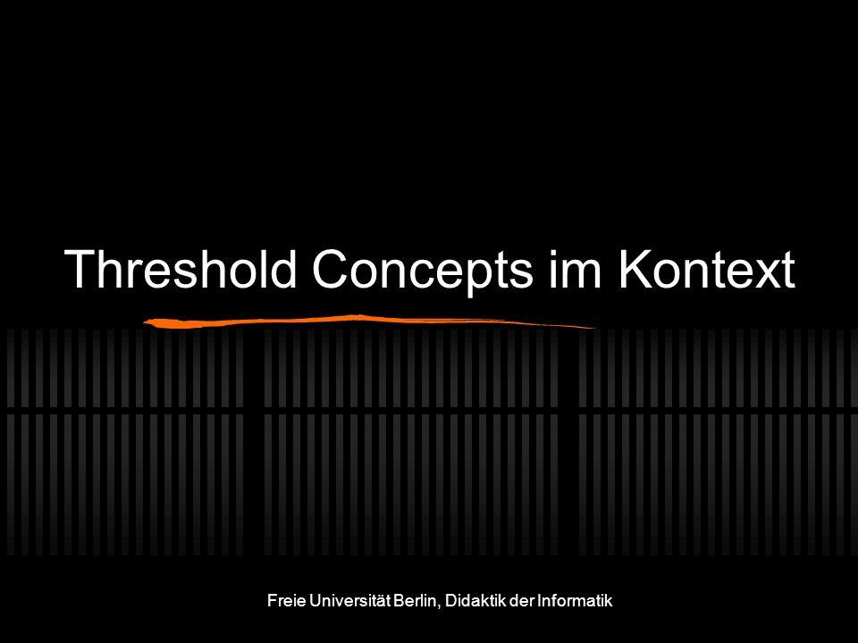 Freie Universität Berlin, Didaktik der Informatik Threshold Concepts im Kontext