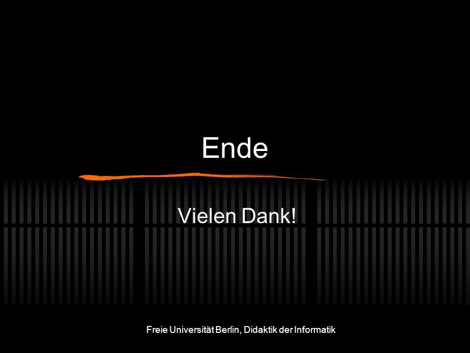 Freie Universität Berlin, Didaktik der Informatik Ende Vielen Dank!