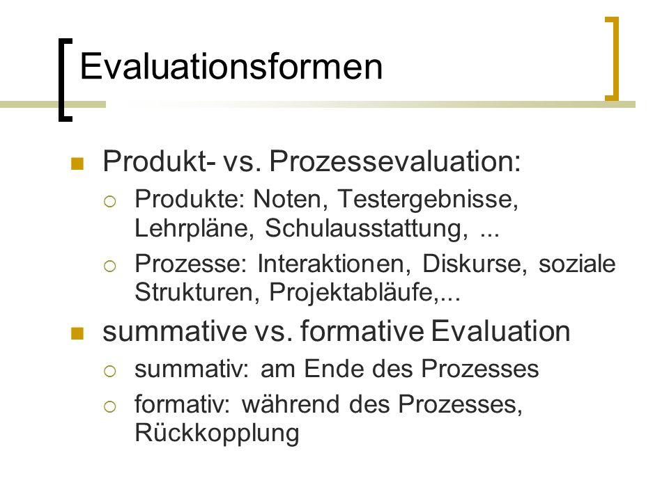 Evaluationsformen Produkt- vs.