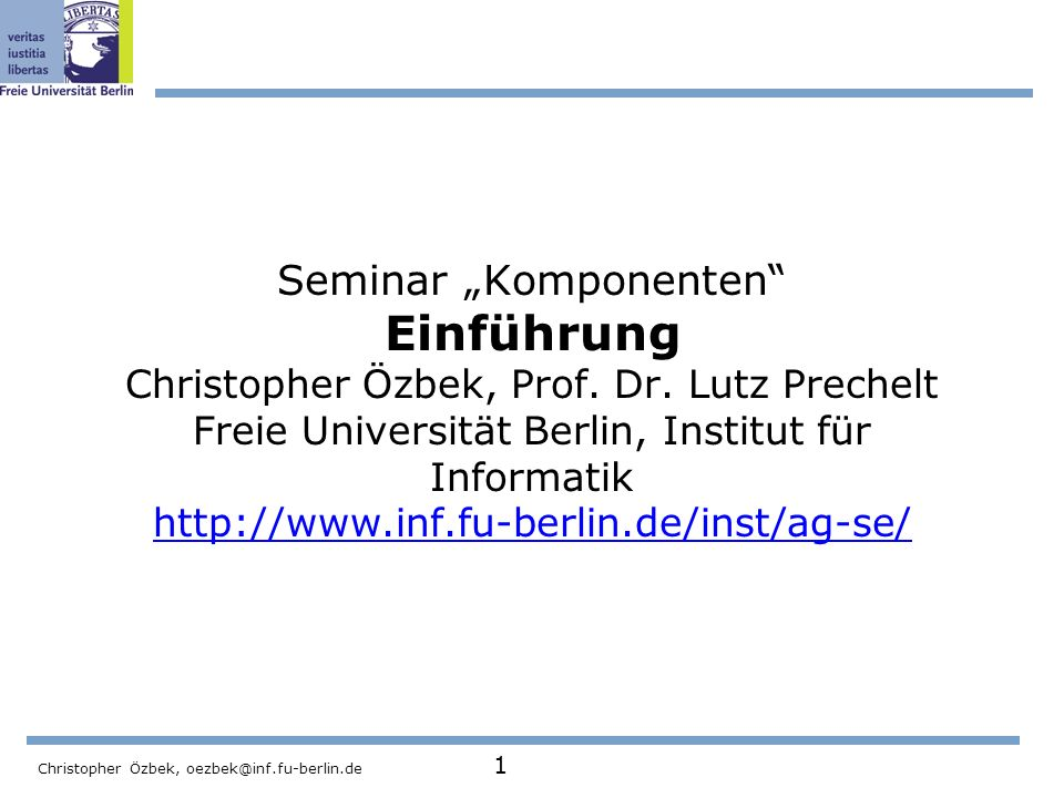 Christopher Özbek, oezbek@inf.fu-berlin.de 2 Wozu.