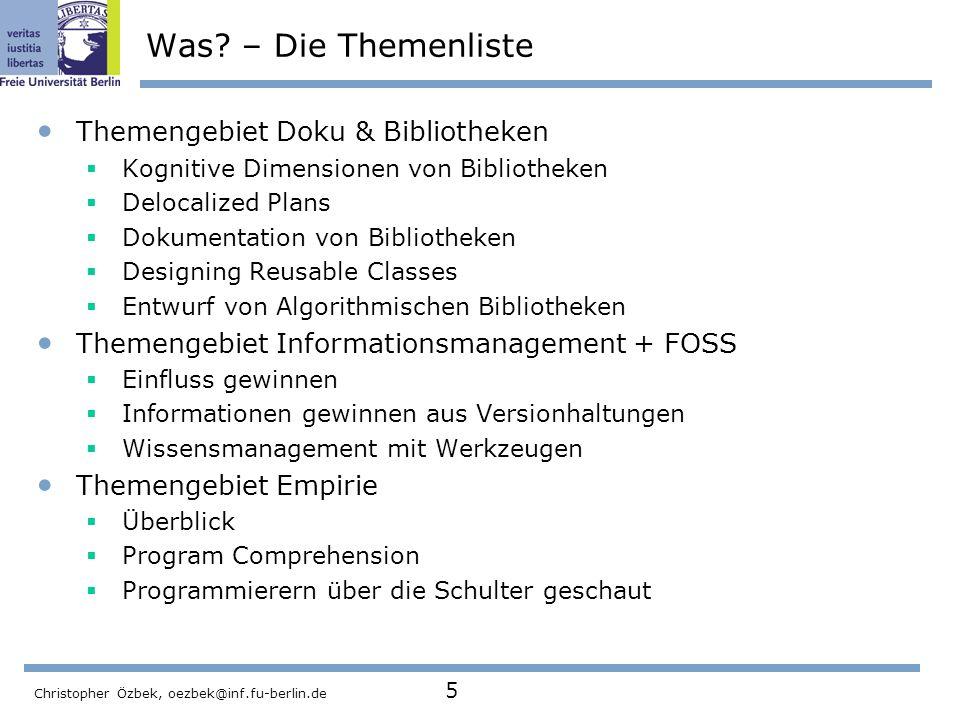 Christopher Özbek, oezbek@inf.fu-berlin.de 5 Was? – Die Themenliste Themengebiet Doku & Bibliotheken Kognitive Dimensionen von Bibliotheken Delocalize
