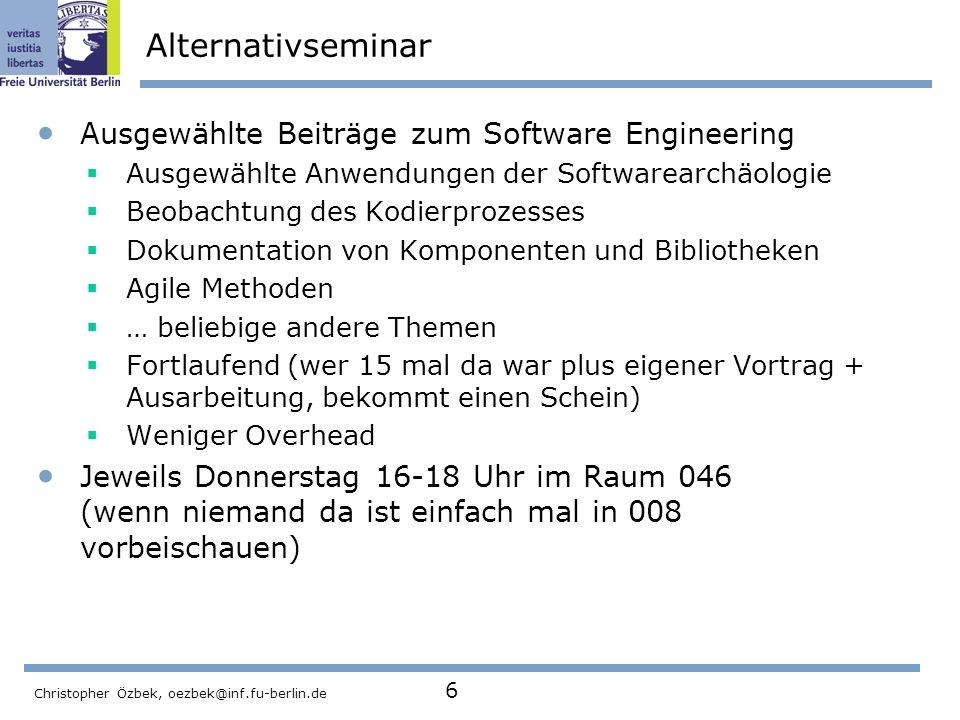 Christopher Özbek, oezbek@inf.fu-berlin.de 6 Alternativseminar Ausgewählte Beiträge zum Software Engineering Ausgewählte Anwendungen der Softwarearchä