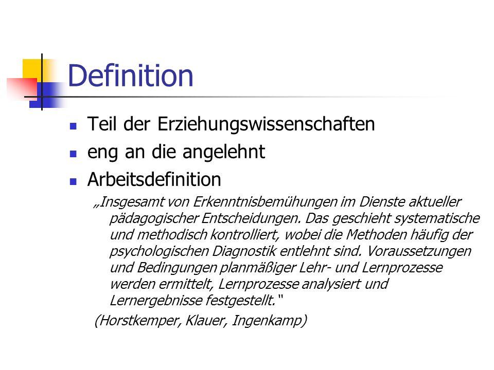 Definition Teil der Erziehungswissenschaften eng an die angelehnt Arbeitsdefinition Insgesamt von Erkenntnisbemühungen im Dienste aktueller pädagogisc