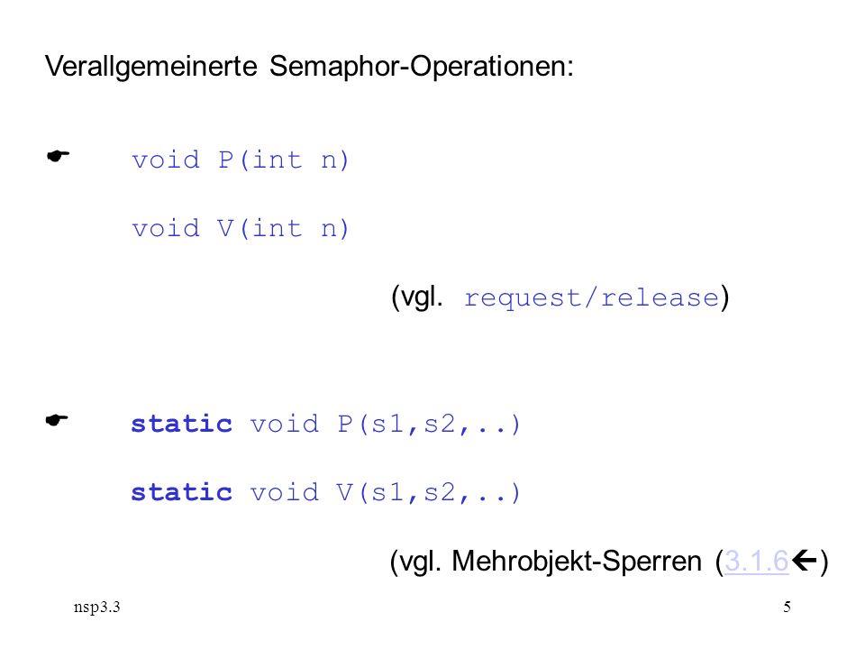 nsp3.35 Verallgemeinerte Semaphor-Operationen: void P(int n) void V(int n) (vgl.