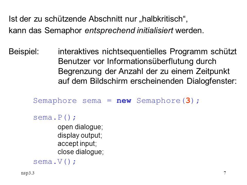nsp3.37 Ist der zu schützende Abschnitt nur halbkritisch, kann das Semaphor entsprechend initialisiert werden.