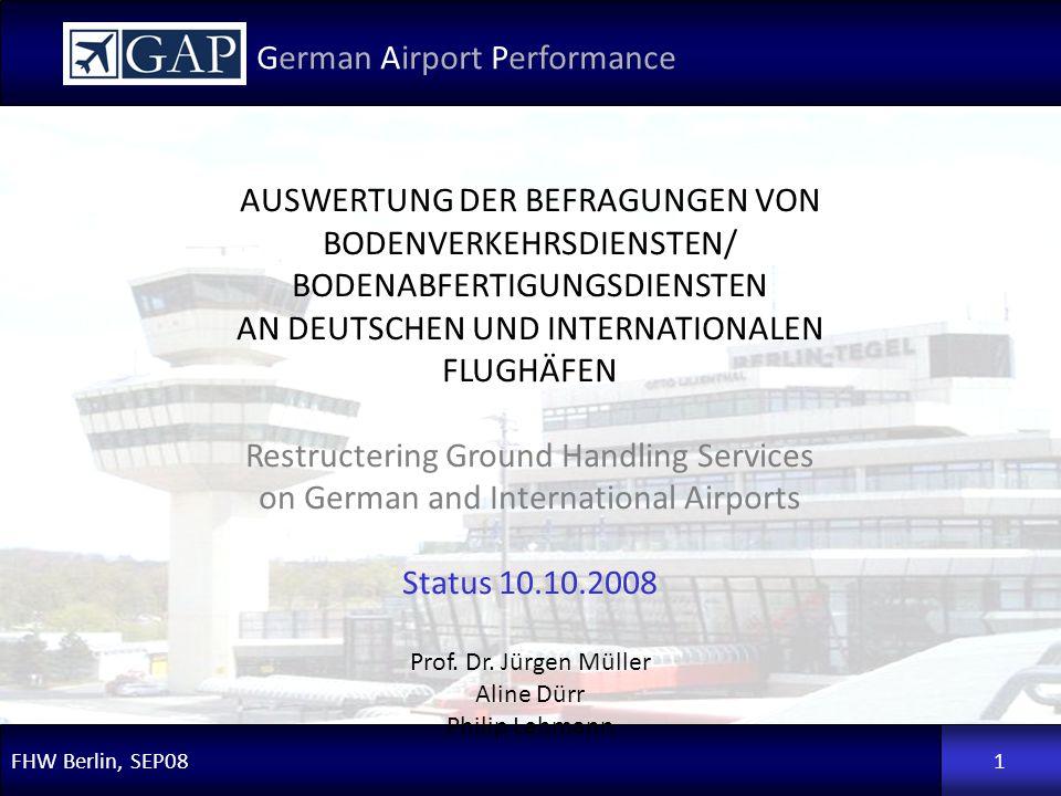 FHW Berlin, SEP08 German Airport Performance 1 AUSWERTUNG DER BEFRAGUNGEN VON BODENVERKEHRSDIENSTEN/ BODENABFERTIGUNGSDIENSTEN AN DEUTSCHEN UND INTERN