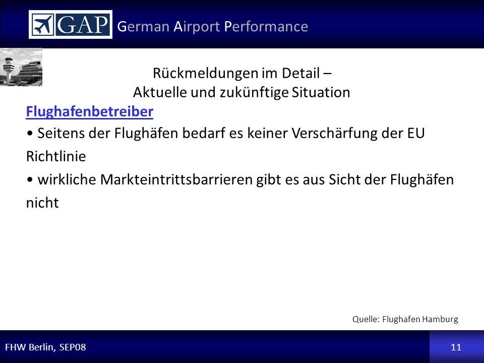 FHW Berlin, SEP08 German Airport Performance 11 Flughafenbetreiber Seitens der Flughäfen bedarf es keiner Verschärfung der EU Richtlinie wirkliche Mar