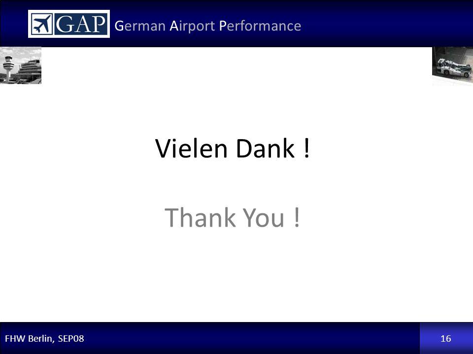 FHW Berlin, SEP08 German Airport Performance 16 Vielen Dank ! Thank You !