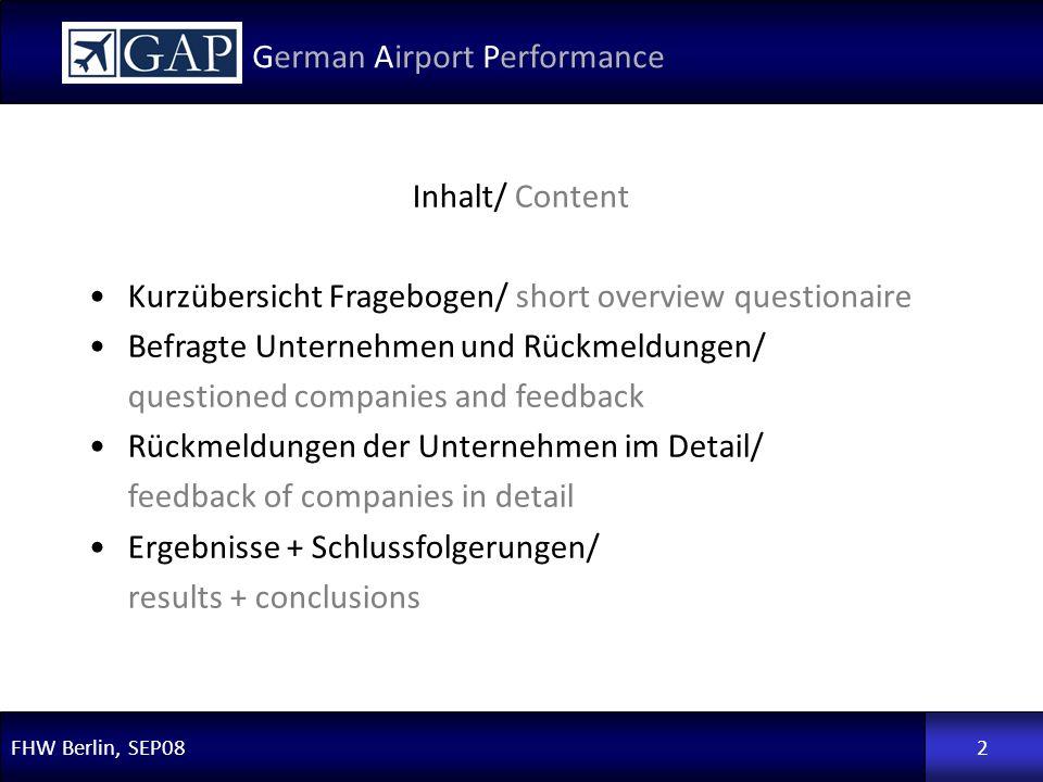 German Airport Performance FHW Berlin, SEP082 Inhalt/ Content Kurzübersicht Fragebogen/ short overview questionaire Befragte Unternehmen und Rückmeldu