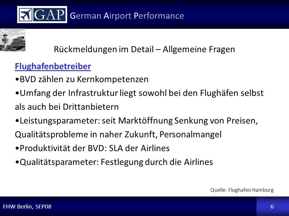 FHW Berlin, SEP08 German Airport Performance 6 Flughafenbetreiber BVD zählen zu Kernkompetenzen Umfang der Infrastruktur liegt sowohl bei den Flughäfe