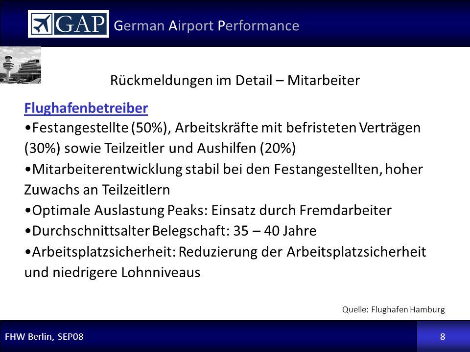 FHW Berlin, SEP08 German Airport Performance 8 Flughafenbetreiber Festangestellte (50%), Arbeitskräfte mit befristeten Verträgen (30%) sowie Teilzeitl