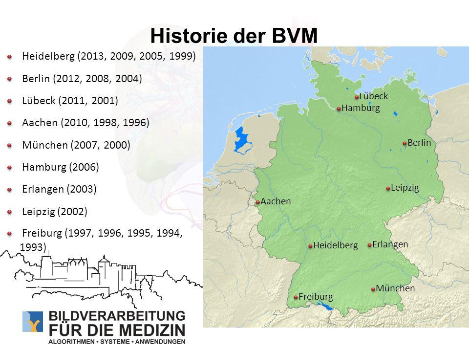 Historie der BVM Hamburg München Freiburg Lübeck Leipzig Erlangen Berlin Heidelberg Aachen Heidelberg (2013, 2009, 2005, 1999) Berlin (2012, 2008, 200