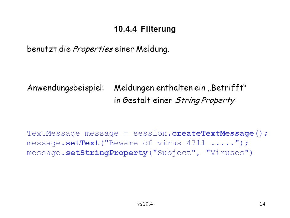 vs10.414 10.4.4 Filterung benutzt die Properties einer Meldung. Anwendungsbeispiel: Meldungen enthalten ein Betrifft in Gestalt einer String Property