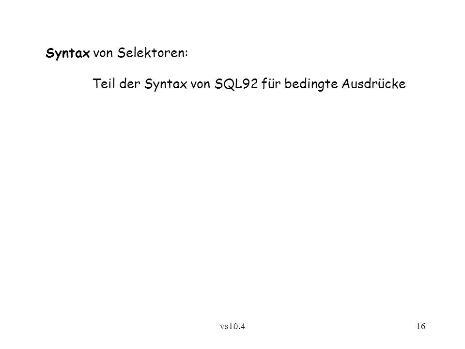 vs10.416 Syntax von Selektoren: Teil der Syntax von SQL92 für bedingte Ausdrücke