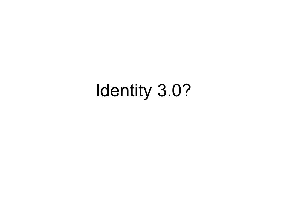 Identity 3.0?