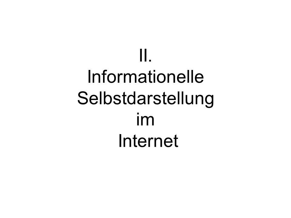 II. Informationelle Selbstdarstellung im Internet