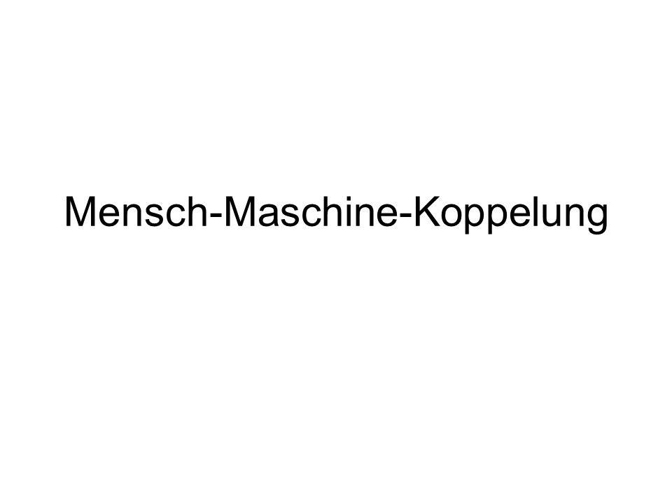 Mensch-Maschine-Koppelung