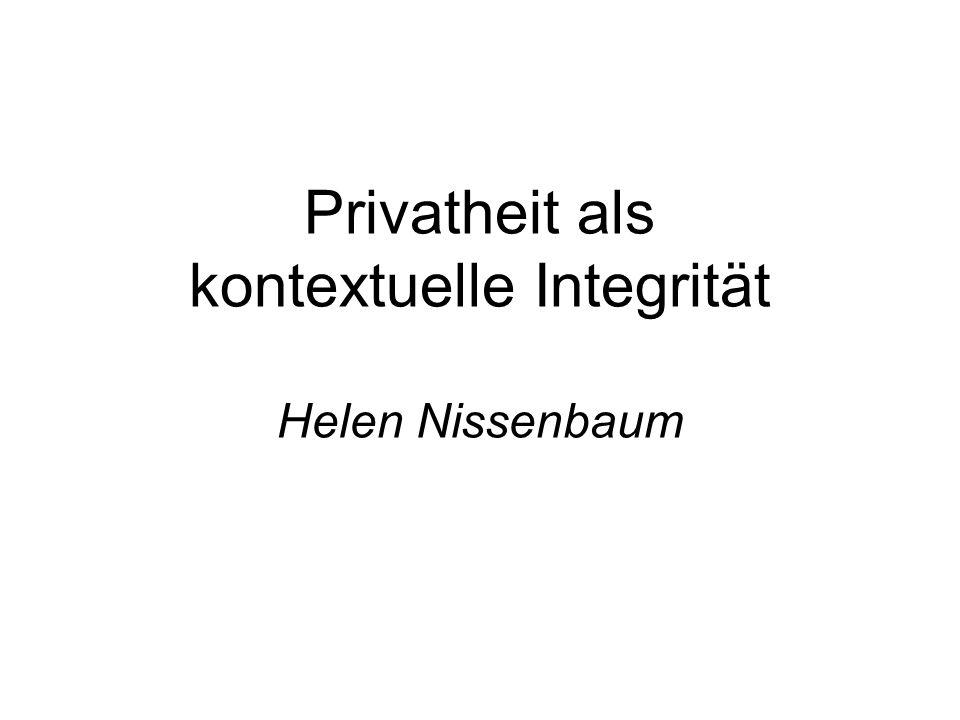 Privatheit als kontextuelle Integrität Helen Nissenbaum