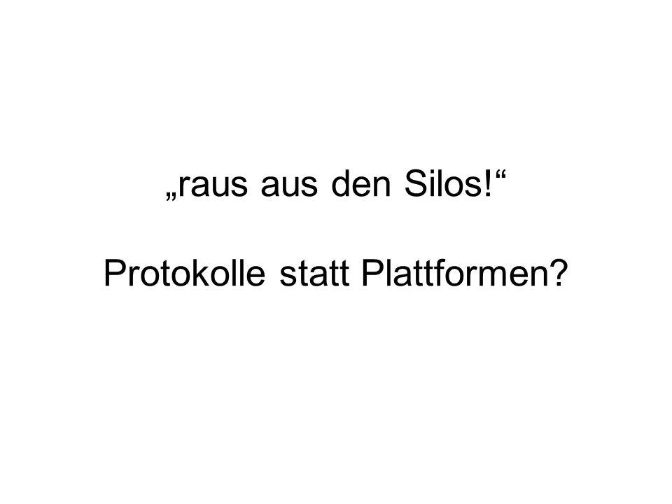 raus aus den Silos! Protokolle statt Plattformen?