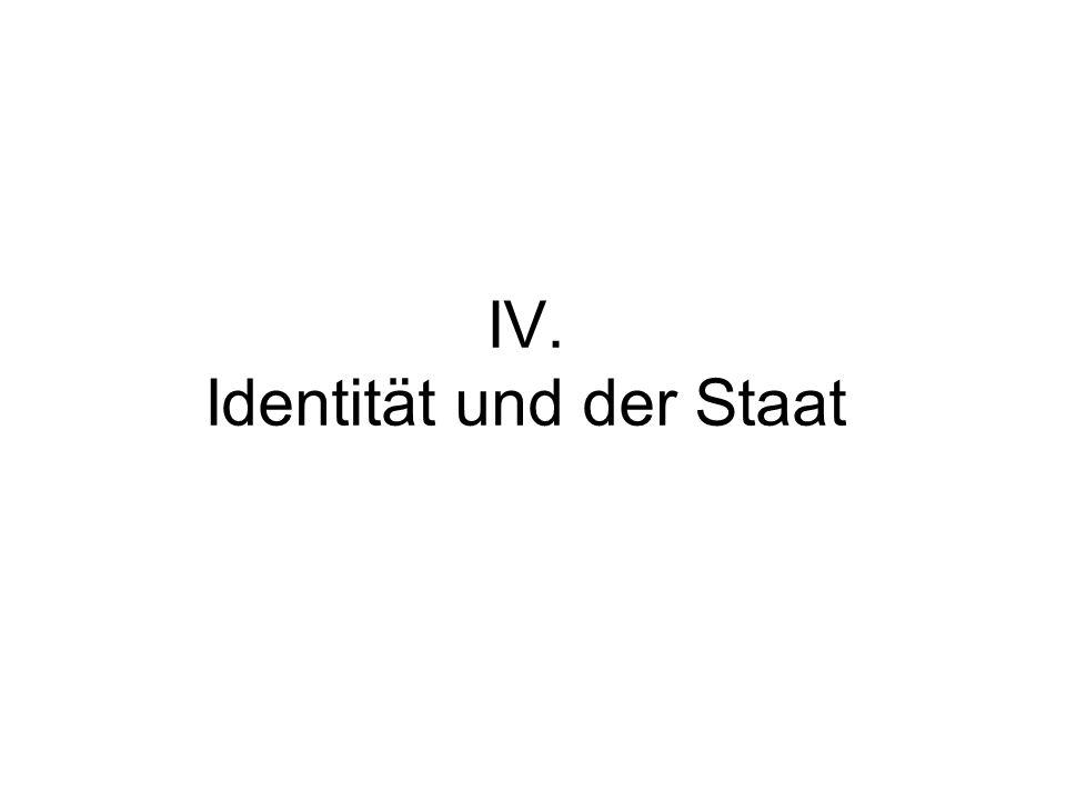 IV. Identität und der Staat