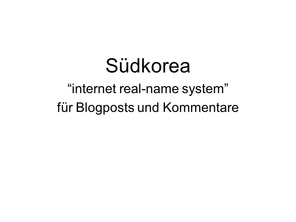 Südkorea internet real-name system für Blogposts und Kommentare