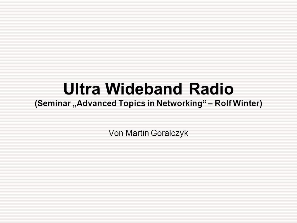 Januar 2004Ultra Wideband Radio (Goralczyk)2/26 ubiquitous computing Einleitung -ubi.