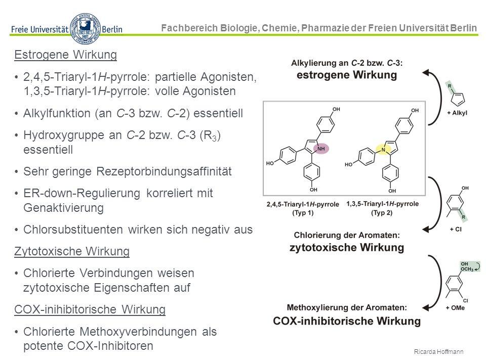 Fachbereich Biologie, Chemie, Pharmazie der Freien Universität Berlin Ricarda Hoffmann Estrogene Wirkung 2,4,5-Triaryl-1H-pyrrole: partielle Agonisten