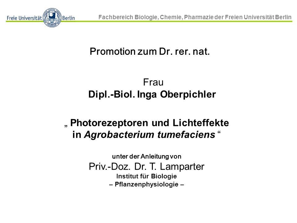 Fachbereich Biologie, Chemie, Pharmazie der Freien Universität Berlin Promotion zum Dr. rer. nat. Frau Dipl.-Biol. Inga Oberpichler Photorezeptoren un