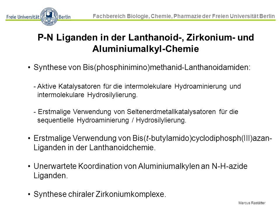 Fachbereich Biologie, Chemie, Pharmazie der Freien Universität Berlin Synthese von Bis(phosphinimino)methanid-Lanthanoidamiden: - Aktive Katalysatoren