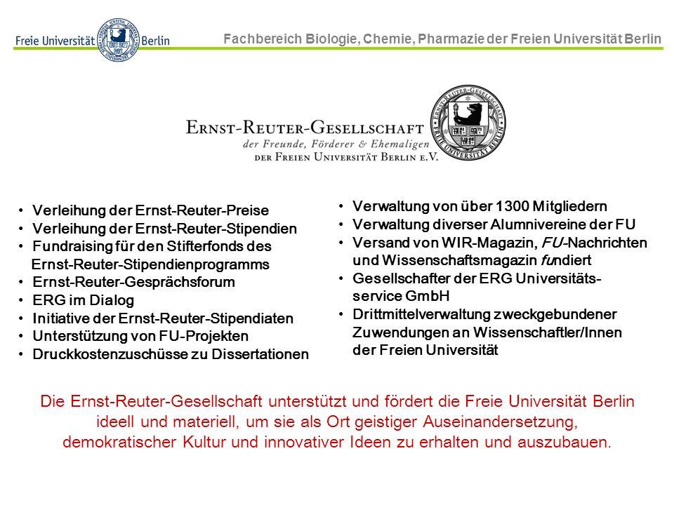 Fachbereich Biologie, Chemie, Pharmazie der Freien Universität Berlin Die Ernst-Reuter-Gesellschaft unterstützt und fördert die Freie Universität Berl