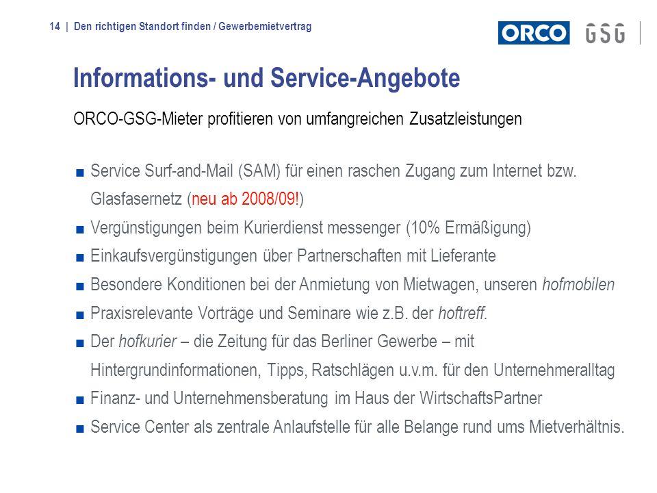 | Den richtigen Standort finden / Gewerbemietvertrag14 Informations- und Service-Angebote ORCO-GSG-Mieter profitieren von umfangreichen Zusatzleistung
