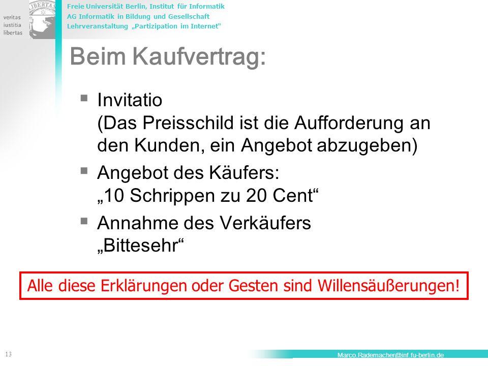 Freie Universität Berlin, Institut für Informatik AG Informatik in Bildung und Gesellschaft Lehrveranstaltung Partizipation im Internet 13 Marco.Radem