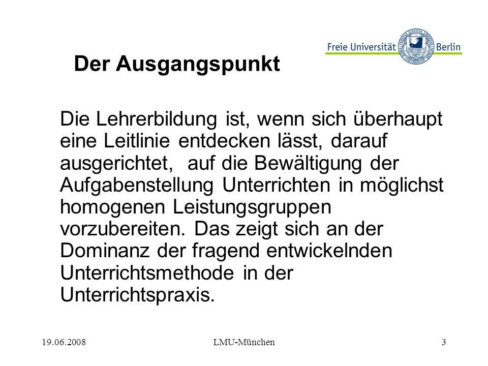 19.06.2008LMU-München14 Die Umstellung auf BA und MA 1 Die Ausweitung des berufswissenschaftlichen Anteils.