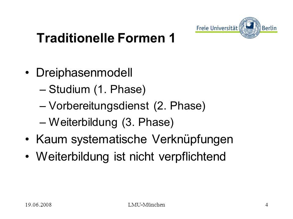 19.06.2008LMU-München25 Gliederung 1.Die Ausgangslage 2.Reformimpulse 3.Umstellung auf BA/MA, Modularisierung 4.Abstimmungsprobleme 5.Kriterien für die Lehrerbildung 6.Zukunftsperspektiven
