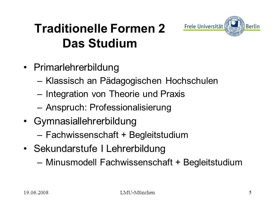 19.06.2008LMU-München16 Die Umstellung auf BA und MA 3 Nachteile: –Das Studium der Fachwissenschaften hat sich in vielen Fällen nicht geändert.