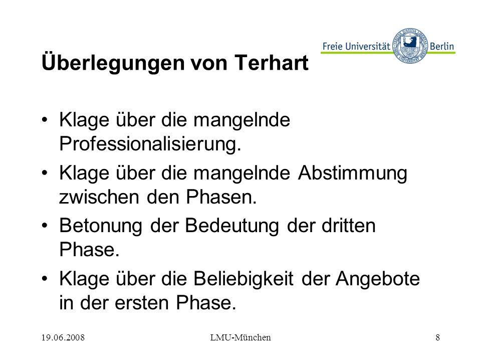 19.06.2008LMU-München19 Perspektiven für die Zukunft Die Studiendauer wird für alle Lehrämter auf 6 Semester + 4 Semester Master festgelegt.