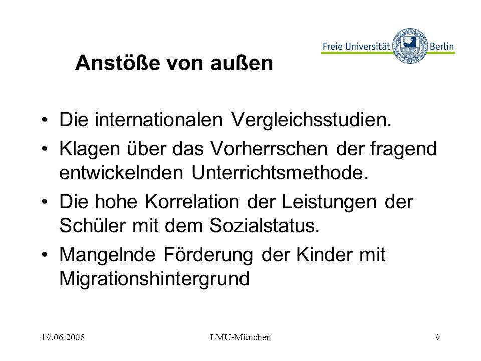 19.06.2008LMU-München9 Anstöße von außen Die internationalen Vergleichsstudien.
