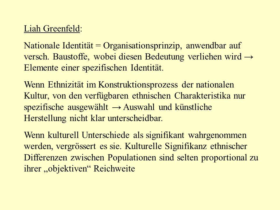 Liah Greenfeld: Nationale Identität = Organisationsprinzip, anwendbar auf versch.